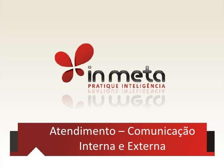 Atendimento – Comunicação Interna e Externa<br />