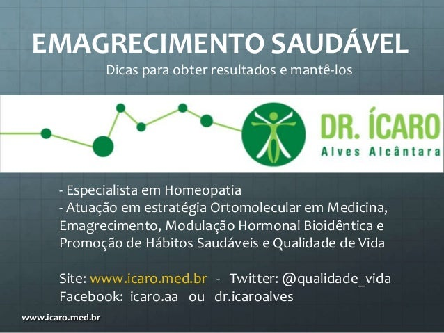 EMAGRECIMENTO SAUDÁVEL Dicas para obter resultados e mantê-los  - Especialista em Homeopatia - Atuação em estratégia Ortom...