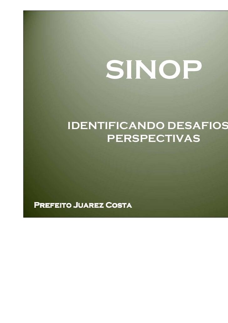SINOP       IDENTIFICANDO DESAFIOS E             PERSPECTIVASPrefeito Juarez Costa