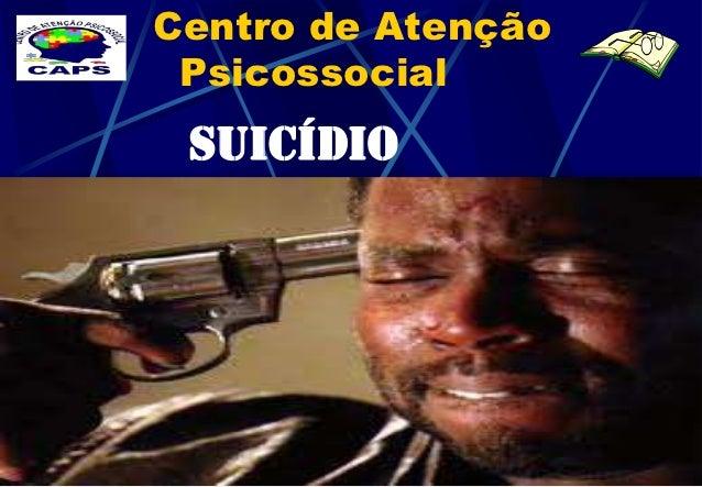 Centro de Atenção Psicossocial SUICÍDIO