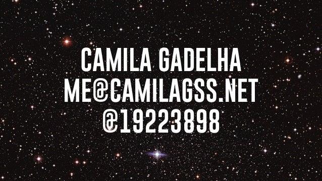 CAMILA GADELHA ME@CAMILAGSS.NET @19223898