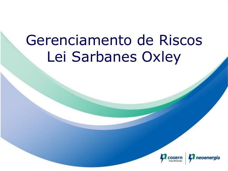 Gerenciamento de Riscos  Lei Sarbanes Oxley
