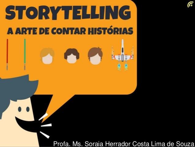 Profa. Ms. Soraia Herrador Costa Lima de Souza
