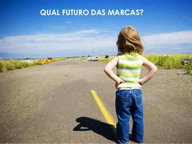 QUAL FUTURO DAS MARCAS?