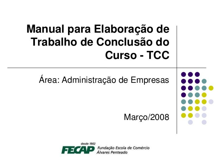 Manual para Elaboração deTrabalho de Conclusão do              Curso - TCC  Área: Administração de Empresas               ...