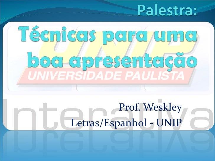 Prof. WeskleyLetras/Espanhol - UNIP