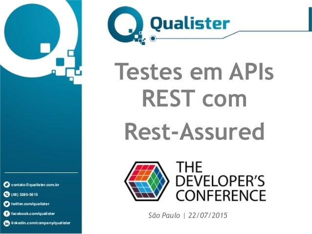 contato@qualister.com.br (48) 3285-5615 twitter.com/qualister facebook.com/qualister linkedin.com/company/qualister Testes...
