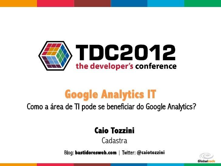 Google Analytics ITComo a área de TI pode se beneficiar do Google Analytics?                      ...
