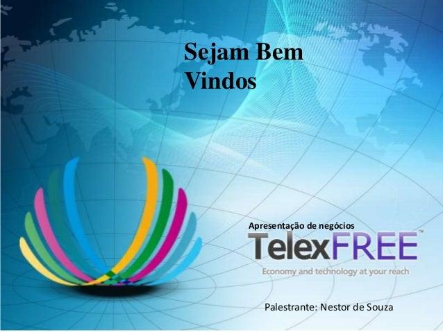 Apresentação de negóciosSejam BemVindosPalestrante: Nestor de Souza