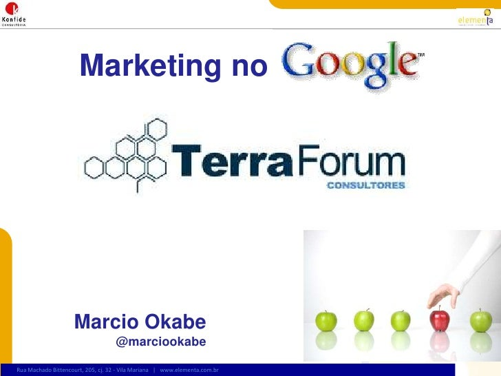 Marketing no<br />Marcio Okabe<br />@marciookabe<br />