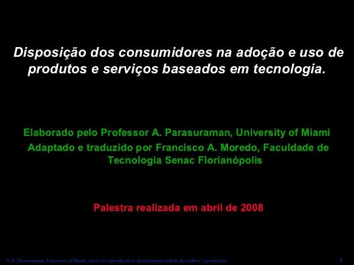 Disposição dos consumidores na adoção e uso de     produtos e serviços baseados em tecnologia.        Elaborado pelo Profe...