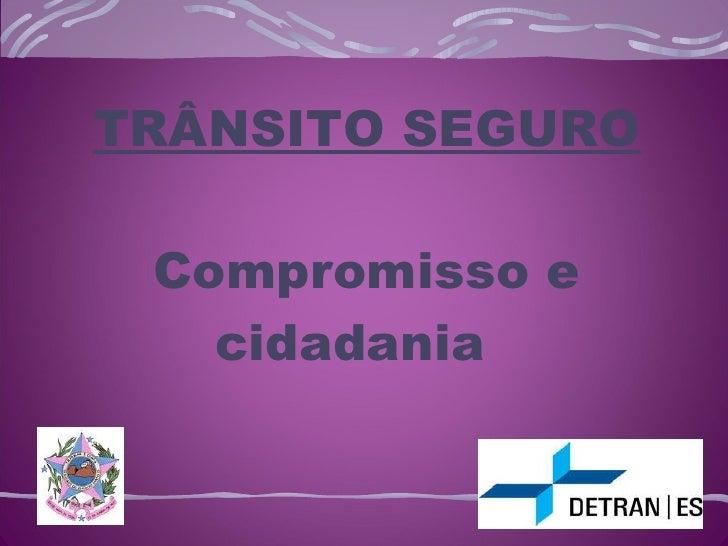 Palestra  trânsito seguro compromisso e cidadania
