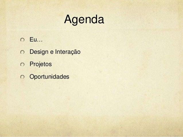Agenda  Eu…  Design e Interação  Projetos  Oportunidades