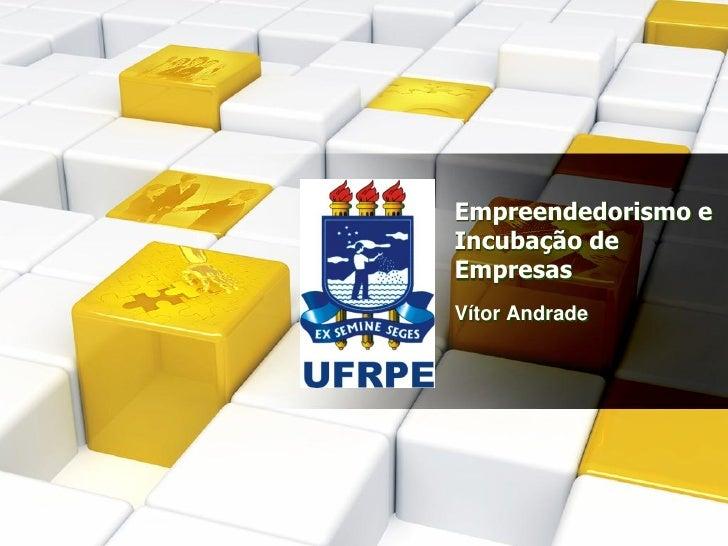 Empreendedorismo eIncubação deEmpresasVítor Andrade
