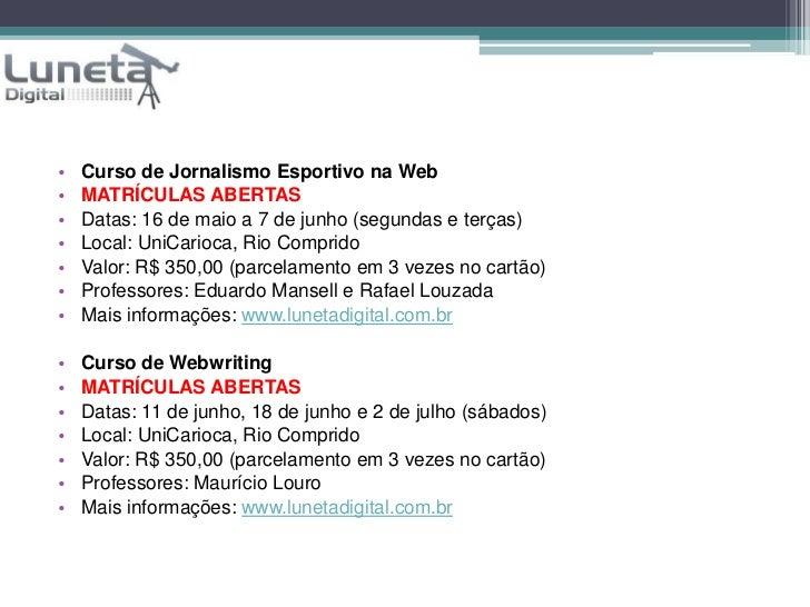 Curso de Jornalismo Esportivo na Web<br />MATRÍCULAS ABERTAS<br />Datas: 16 de maio a 7 de junho (segundas e terças) <br /...