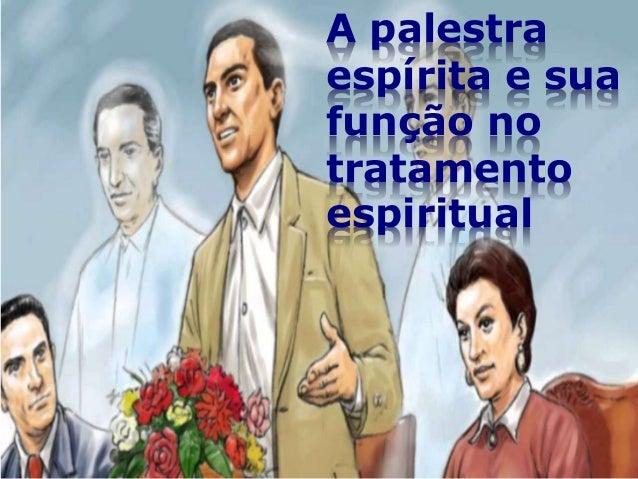 A palestra espírita e sua função no tratamento espiritual