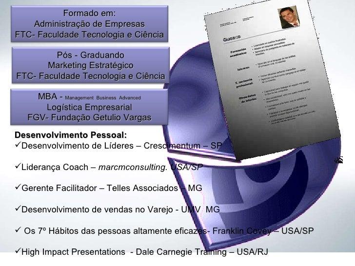 <ul><li>Desenvolvimento Pessoal: </li></ul><ul><li>Desenvolvimento de Líderes – Crescimentum – SP </li></ul><ul><li>Lidera...