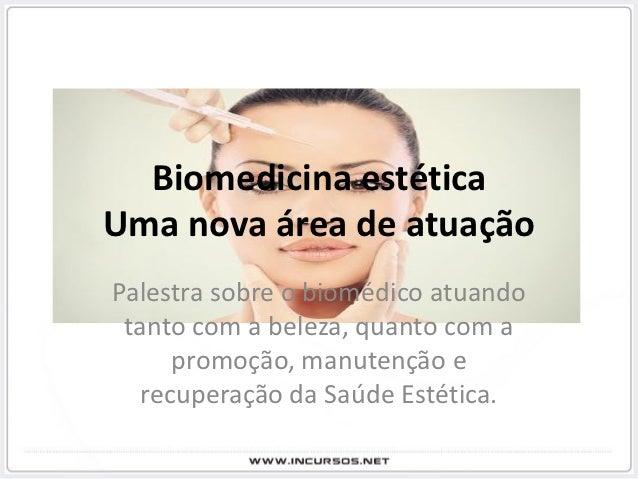 Biomedicina estéticaUma nova área de atuaçãoPalestra sobre o biomédico atuando tanto com a beleza, quanto com a      promo...