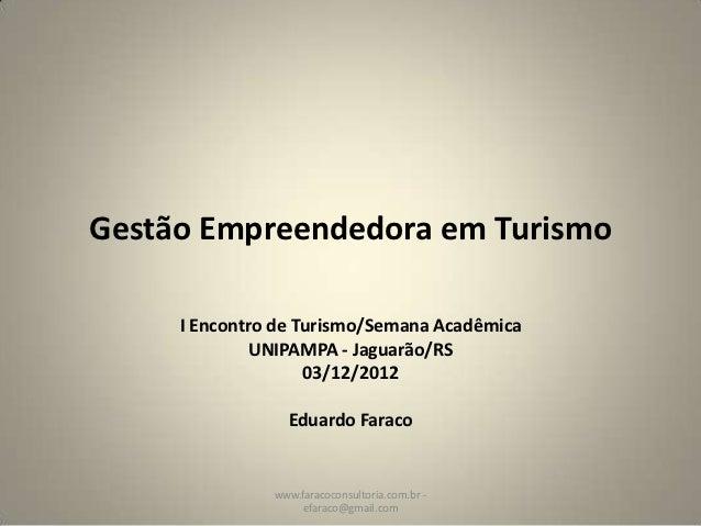 Gestão Empreendedora em Turismo     I Encontro de Turismo/Semana Acadêmica              UNIPAMPA - Jaguarão/RS            ...