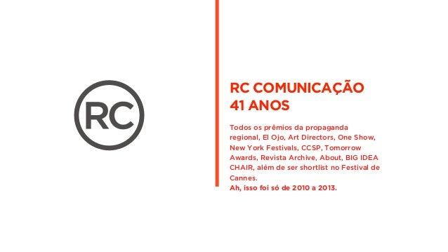 RC COMUNICAÇÃO  41 ANOS  !  Todos os prêmios da propaganda  regional, El Ojo, Art Directors, One Show,  New York Festivals...