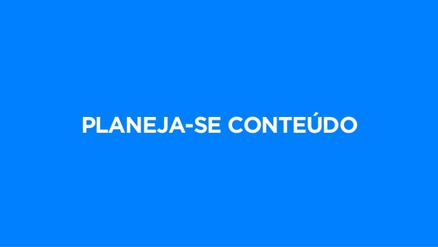 • FOCADO NO USUÁRIO  • CONECTADO COM O  PROPÓSITO  • ENCONTRÁVEL (SEO)
