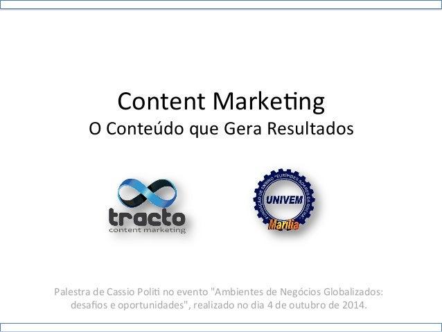 """Content  Marke+ng  O  Conteúdo  que  Gera  Resultados  Palestra  de  Cassio  Poli+  no  evento  """"Ambientes  de  Negócios  ..."""