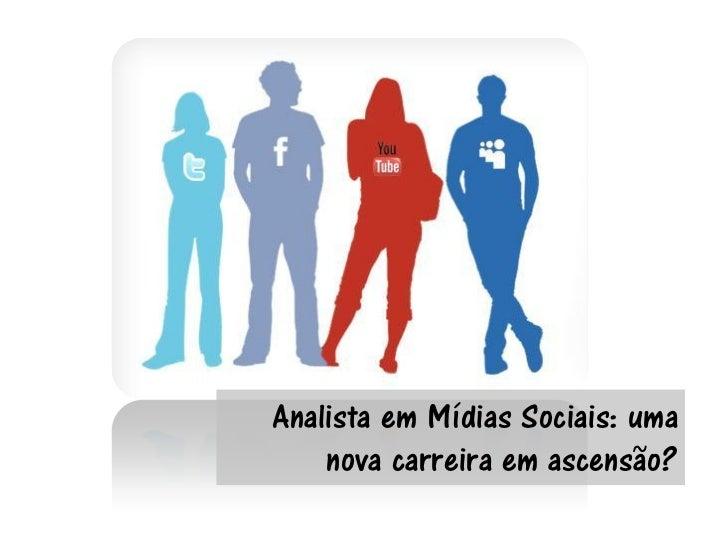 Analista em Mídias Sociais: uma    nova carreira em ascensão?