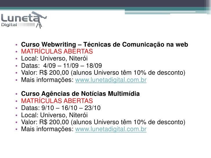 Curso Webwriting – Técnicas de Comunicação na web<br />MATRÍCULAS ABERTAS<br />Local: Universo, Niterói<br />Datas: 4/09 ...