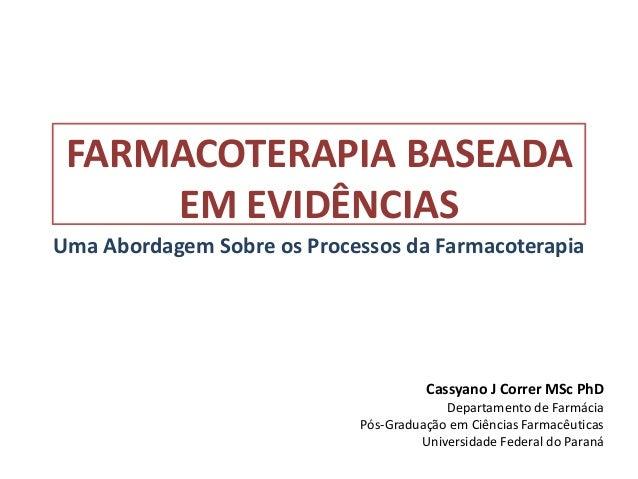 FARMACOTERAPIA BASEADA     EM EVIDÊNCIASUma Abordagem Sobre os Processos da Farmacoterapia                                ...