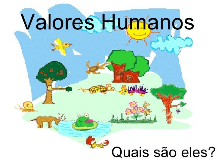Valores Humanos: Palestra Valores Humanosna EducaçãO[1]