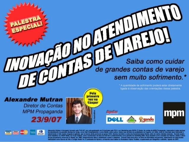 Ranking 2006 R$ (Mil)1 Casas Bahia 2.093.8962 Unilever 835.4183 Ambev 481.2074 GM 416.1515 Fiat 410.2386 Grupo Pão de Açúc...