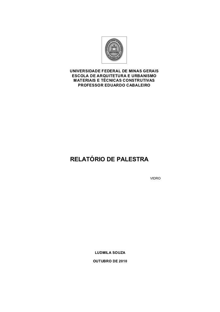 UNIVERSIDADE FEDERAL DE MINAS GERAIS ESCOLA DE ARQUITETURA E URBANISMO  MATERIAIS E TÉCNICAS CONSTRUTIVAS   PROFESSOR EDUA...