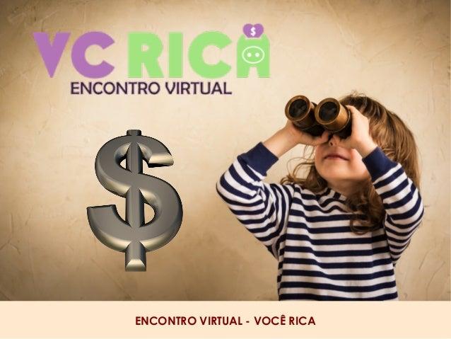ENCONTRO VIRTUAL - VOCÊ RICA