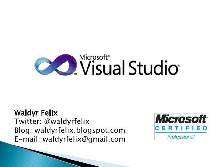Waldyr Felix<br />Twitter: @waldyrfelix<br />Blog: waldyrfelix.blogspot.com<br />E-mail: waldyrfelix@gmail.com<br />