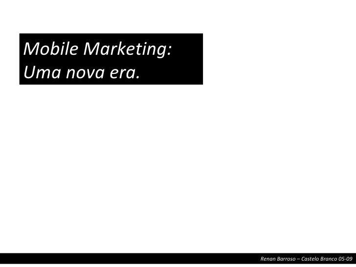 Mobile Marketing: Uma nova era.