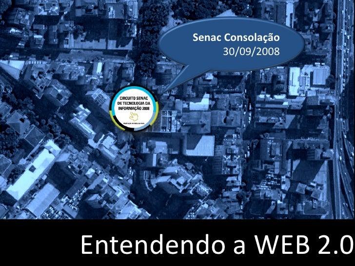 Senac Consolação               30/09/2008     Entendendo a WEB 2.0