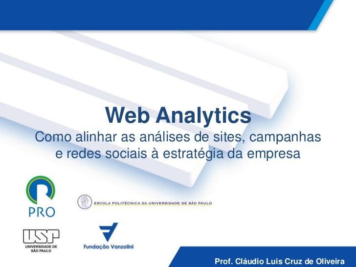 Web AnalyticsComo alinhar as análises de sites, campanhas  e redes sociais à estratégia da empresa                   Pales...