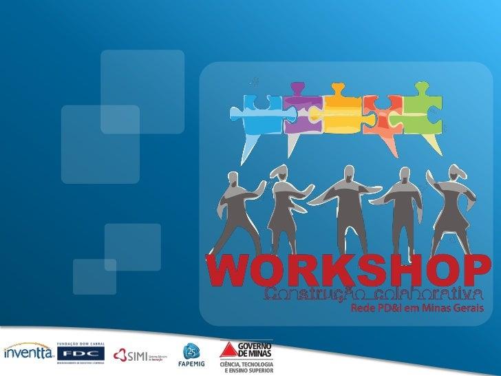 Workshop: Rede de Centros de PD&I                                    1