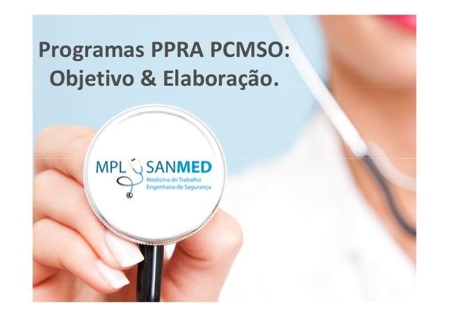 Programas PPRA PCMSO: Objetivo & Elaboração.