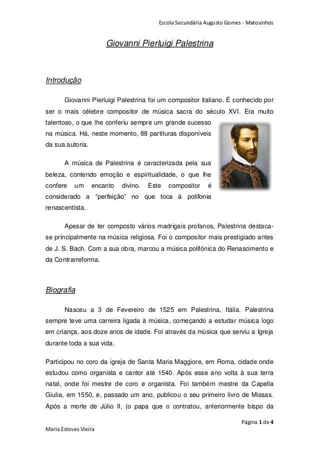 Escola Secundária Augusto Gomes - MatosinhosPágina 1 de 4Maria Esteves VieiraGiovanni Pierluigi PalestrinaIntroduçãoGiovan...