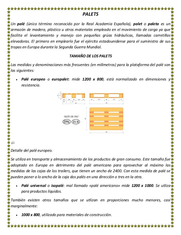PALETS<br />Un palé (único término reconocido por la Real Academia Española),[] palet o paleta es un armazón de madera, pl...