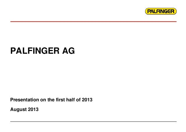 PALFINGER AG Presentation on the first half of 2013 August 2013