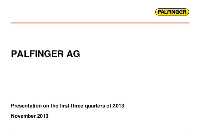 PALFINGER AG  Presentation on the first three quarters of 2013 November 2013