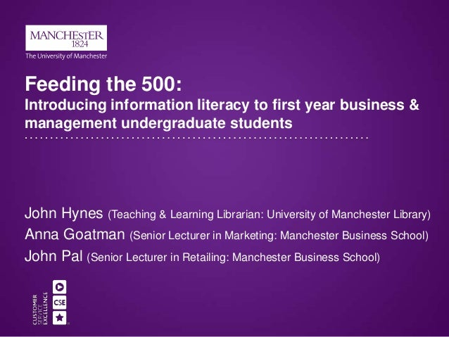 Feeding the 500: Introducing information literacy to first year business & management undergraduate students John Hynes (T...