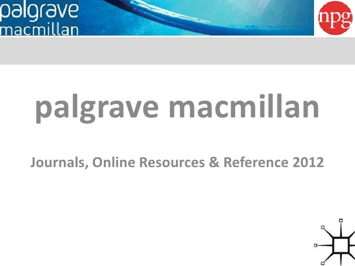palgrave macmillanJournals, Online Resources & Reference 2012