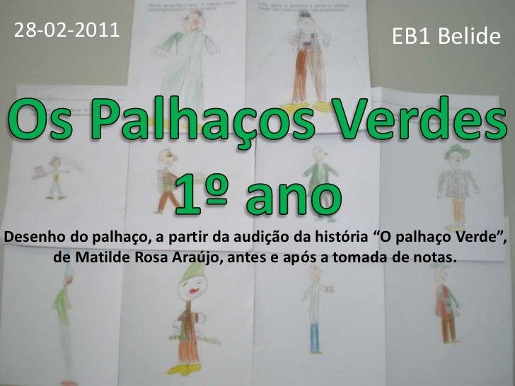 """28-02-2011<br />EB1 Belide<br />Os Palhaços Verdes<br />1º ano<br />Desenho do palhaço, a partir da audição da história """"O..."""