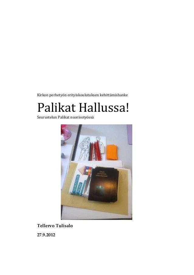 Kirkon perhetyön erityiskoulutuksen kehittämishankePalikat Hallussa!Seurustelun Palikat nuorisotyössäTellervo Tulisalo27.9...