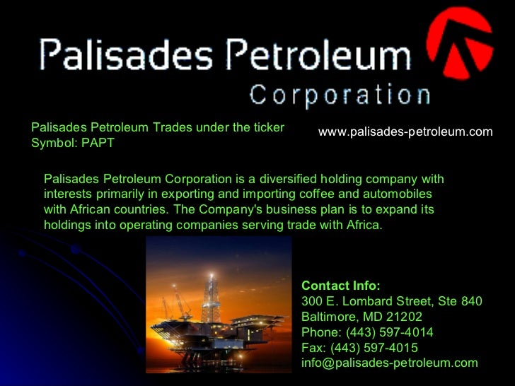 Palisades Petroleum Corporation is a diversified holding company with interests primarily in exporting and importing coffe...