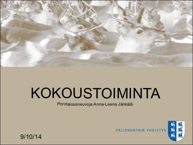 9/10/14 !1 KOKOUSTOIMINTAPorotalousneuvoja Anna-Leena Jänkälä