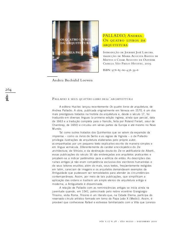 264 pós- pós v.17 n.28 • são paulo • dezembro 2010 PALLADIO E SEUS QUATTRO LIBRI DELL´ARCHITETTURA A editora Hucitec lanço...